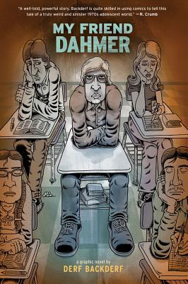 My Friend Dahmer By Backderf, Derf